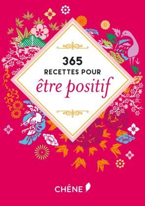 365 RECETTES POUR ETRE POSITIF