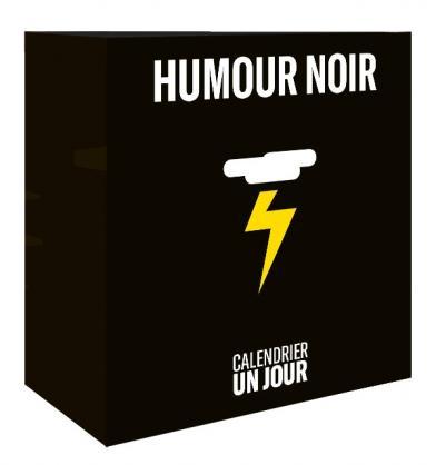 Calendrier Un jour - Humour noir