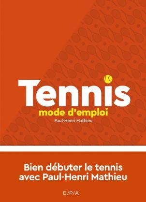 Tennis, mode d'emploi - Nouvelle édition