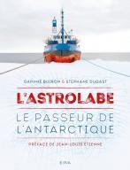 L'Astrolabe : Le passeur de l'Antarctique