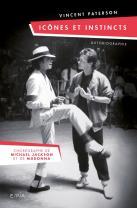 Icônes et Instincts - Autobiographie Vincent Paterson