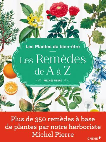 Les Plantes du Bien-être, Les remèdes de A à Z