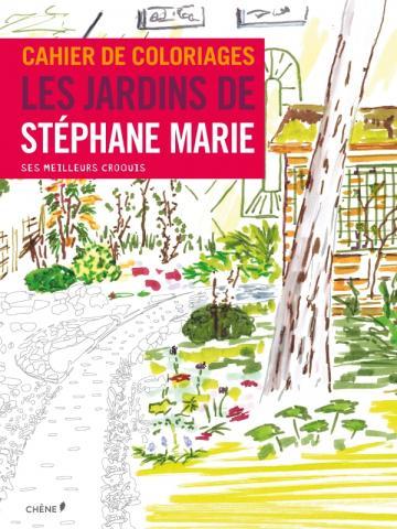 Cahier de coloriages Les jardins de Stéphane Marie