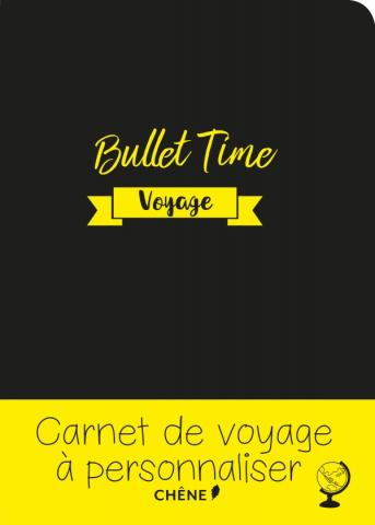 Bullet time Journal de voyage