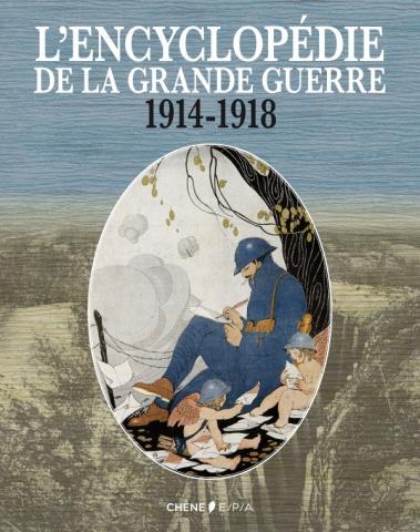 L'Encyclopédie de la Grande Guerre 1914-1918