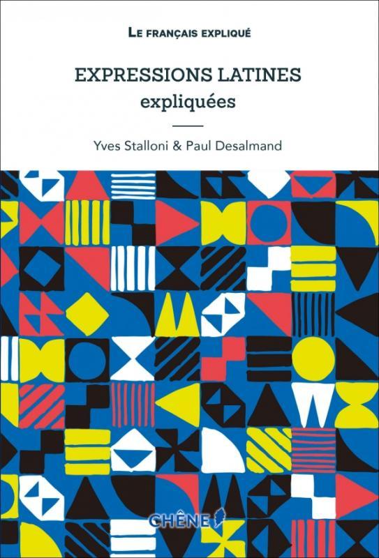 Expressions Latines expliquées, nouvelle édition